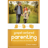 Gospel-Centered Parenting: Replacing the Rules with a New Attitude