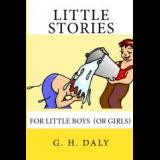 LITTLE STORIES FOR BOYS (OR GIRLS)