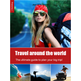 Travel around the world - The ultimate guide to plan your big Trip!