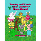 Tweaky and Friends Teach Character Users Manual
