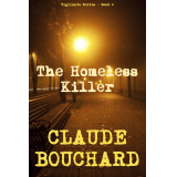 The Homeless Killer (VIGILANTE Series - Book 4)