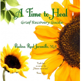 A Time to Heal: Grief Recovery Guidebook