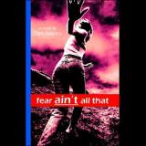 Fear Aint All That