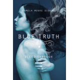 Blue Truth: Bleed Through