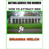 Dating Advice For Women How to Attract Men