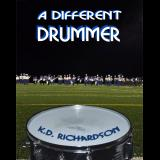 A Different Drummer
