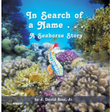 In Search of A Name...A Seahorse Story