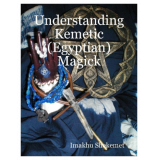 Understanding Kemetic (Egyptian) Magick