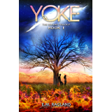 Yoke Book I of The Bound Trilogy
