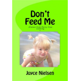 Don't Feed Me - Gluten-free, Dairy-free Cooking