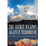 THE SECRET WEAPON AGAINST TERRORISM: The Only Way of Capturing The Most Wanted