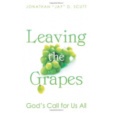 Leaving the Grapes: Gods Call for Us All
