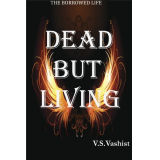 Dead But Living - (Borrowed Life Series # 1)