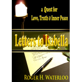 Letters to Isabella - a Quest for Love, Truth and Inner Peace