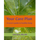 Your Care Plan, a nurses guide to healthy Living