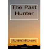 The Past Hunter: When The Past Comes Calling