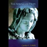 The Spring of Hope: Messages from Mother Mary