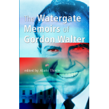The Watergate Memoirs of Gordon Walter