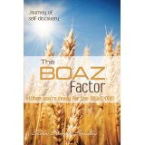 The Boaz Factor: When Youre Ready for the Right One