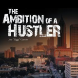 THE AMBITION OF A HUSTLER