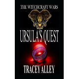 Ursulas Quest: Book Two of the Witchcraft Wars