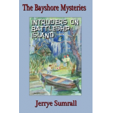 The Bayshore Mysteries: Book Two: Intruders on Battleship Island