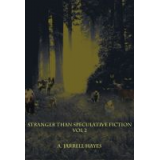 Stranger Than Speculative Fiction, Vol. 2 by A. Jarrell Hayes