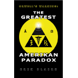 Orwell's Warning: The Greatest Amerikan Paradox