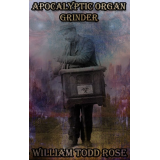 Apocalyptic Organ Grinder