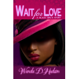 Wait for Love: A Black Girls Story