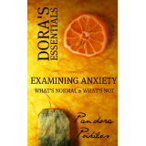 Doras Essentials - Examining Anxiety (Whats Normal & Whats Not?)