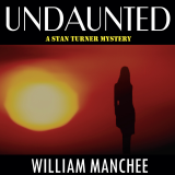Undaunted, A Stan Turner Mystery