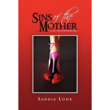 Sins of the Mother A Love Story and Family Saga