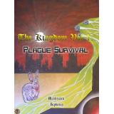 The Kingdom Vol 1 : Plague Survival