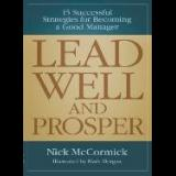 Lead Well and Prosper: 15 Successful Strategies for Becoming a Good Manager