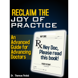 Reclaim the Joy of Practice: An Advanced Guide for Advancing Doctors