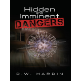 Hidden and Imminent Dangers