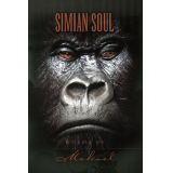 Simian Soul Poems by Mekael