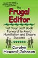 The Frugal Editor: Put Your Best Book Forward to Avoid Humiliation and Ensure Success