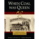 When Coal Was Queen: The History of Olyphant, Pennsylvania