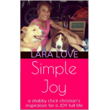 SIMPLE JOY: A Shabby Chick Christians Inspiration for a Joy-Full Life