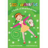 Soo Thankful: A Book of Thankfulness