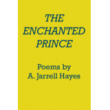 The Enchanted Prince by A. Jarrell Hayes
