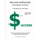 Success or Failure - The Choice is Yours!