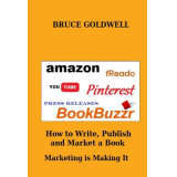 How To Write, Publish and Market a Book Marketing is Making It