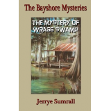 The Bayshore Mysteries: Book Three: The Mystery of Wragg Swamp