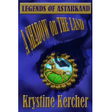 A Shadow on The Land (Legends of Astarkand) (Volume 3)