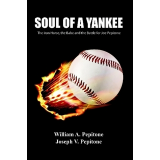 SOUL OF A YANKEE:The Iron Horse, the Babe and the Battle for Joe Pepitone