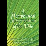 A Metaphysical Interpretation of the Bible