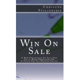 Win On Sale: A New Perception Of Sale And Its 22 Basic Principles Or A Guide For The Modern Seller
